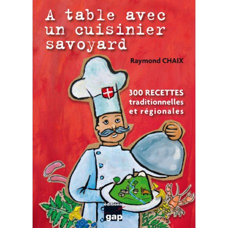 A table avec un cuisinier savoyard